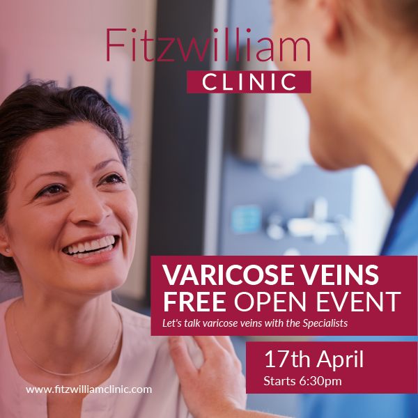 Fitzwilliam Varicose veins event 17th April